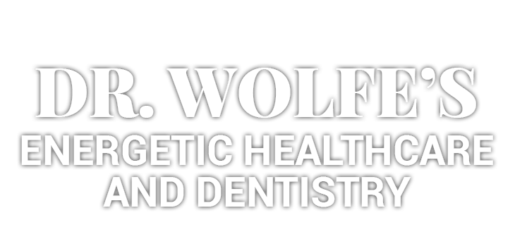 Dr. Wolfe Energetic Healthcare and Dentistry
